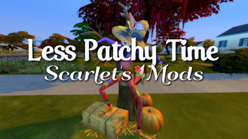Less patchy time sims 4 mod